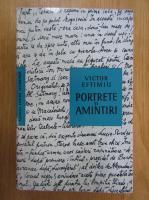 Anticariat: Victor Eftimiu - Portrete si amintiri