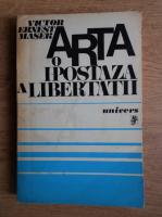 Anticariat: Victor Ernest Masek - Arta, o ipostaza a libertatii