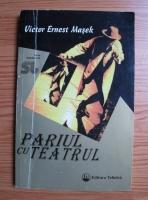 Anticariat: Victor Ernest masek - Pariul cu teatrul