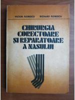 Anticariat: Victor Florescu, Richard Florescu - Chirurgia corectoare si reparatoare a nasului
