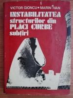 Anticariat: Victor Gioncu - Instabilitatea structurilor din placi curbe subtiri