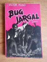 Victor Hugo - Bug-Jargal (editie veche)
