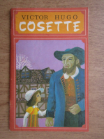 Anticariat: Victor Hugo - Cosette
