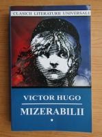 Victor Hugo - Mizerabilii, volumul 1