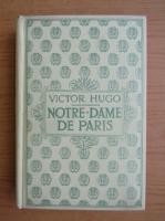 Victor Hugo - Notre-Dame de Paris (volumul 1, 1932)