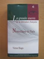 Victor Hugo - Notre Dame de Paris (volumul 6)