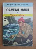 Victor Hugo - Oamenii marii (volumul 1)