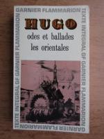 Victor Hugo - Odes et ballades. Les orientales