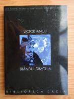 Anticariat: Victor Iancu - Blandul Dracula