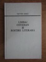 Anticariat: Victor Iancu - Limbaj cotidian si rostire literara