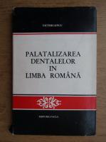 Victor Iancu - Palatalizarea dentalelor in limba romana