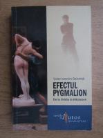 Anticariat: Victor Ieronim Stoichita - Efectul Pygmalion. De la Ovidiu la Hitchcock