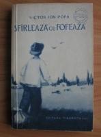 Anticariat: Victor Ion Popa - Sfarleaza cu Fofeaza  (colectia Cutezatorii, 1956)