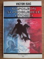 Anticariat: Victor Isac - Napoleon si problemele istoriei