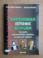 Anticariat: Victor Iulian Moldovan - Dictionar istoric scolar. Termeni, personalitati, maxime si expresii celebre