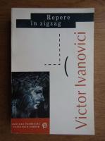 Anticariat: Victor Ivanovici - Repere in zigzag