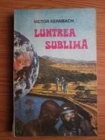 Anticariat: Victor Kernbach - Luntrea sublima