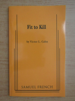 Anticariat: Victor L. Cahn - Fit to kill