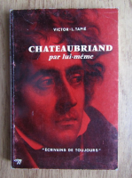 Victor L. Tapie - Chateaubriand par lui-meme