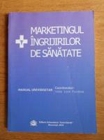 Victor Lorin Purcarea - Marketingul ingrijirilor de sanatate. Manual universitar