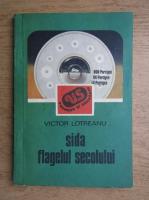 Anticariat: Victor Lotreanu - Sida, Flagelui secolului