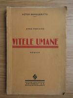 Victor Margueritte - Spre fericire. Vitele umane (1928)