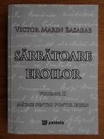 Anticariat: Victor Marin Basarab - Sarbatoarea eroilor (volumul 2)