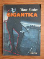 Anticariat: Victor Nicolae - Gigantica