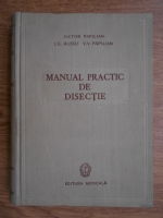 Anticariat: Victor Papilian - Manual practic de disectie