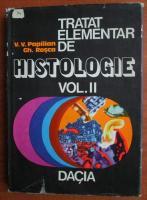 Victor Papilian - Tratat elementar de histologie (volumul 2)