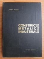 Anticariat: Victor Popescu - Constructii metalice industriale
