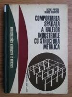Victor Popescu, Dragos Georgescu - Comportarea spatiala a halelor industriale cu structura metalica