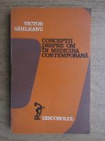 Victor Sahleanu - Conceptii despre om in medicina contemporana