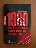 Anticariat: Victor Sebestyen - 1989 prabusirea imperiului sovietic