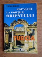 Anticariat: Victor Simion - Popasuri la portile orientului. Turcia