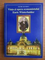 Anticariat: Victor Slavescu - Viata si opera economistului Enric Winterhalder.