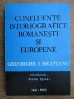 Anticariat: Victor Spinei - Confluente istoriografice romanesti si europene. 90 de ani de la nasterea istoricului Gheorghe I. Bratianu