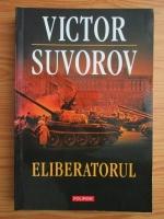 Victor Suvorov - Eliberatorul
