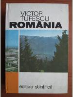 Victor Tufescu - Romania. Natura, om, economie