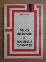 Victor V. Grecu - Studii de istorie a lingvisticii romanesti