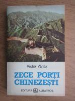 Anticariat: Victor Vantu - Zece porti chinezesti