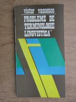 Anticariat: Victor Vascenco - Probleme de terminologie lingvistica