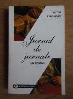 Anticariat: Victor Zarchievici - Jurnalul de jurnale
