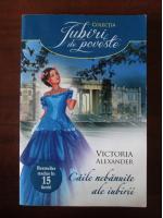 Anticariat: Victoria Alexander - Caile nebanuite ale iubirii