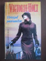 Anticariat: Victoria Holt - Vartejul pasiunilor