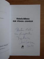 Victoria Milescu - Sub steaua cainelui (cu autograful autoarei)
