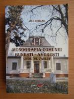 Anticariat: Vicu Merlan - Monografia comunei Bunesti-Averesti, judetul Vaslui
