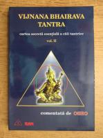 Anticariat: Vijnana Bhairava Tantra - Cartea esentiala a caii tantrice (volumul 2)