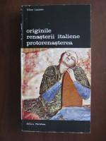 Viktor Lazarev - Originile Renasterii italiene. Protorenasterea