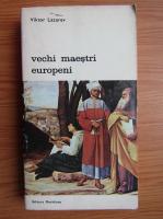 Anticariat: Viktor Lazarev - Vechi maestri europeni (volumul 2)